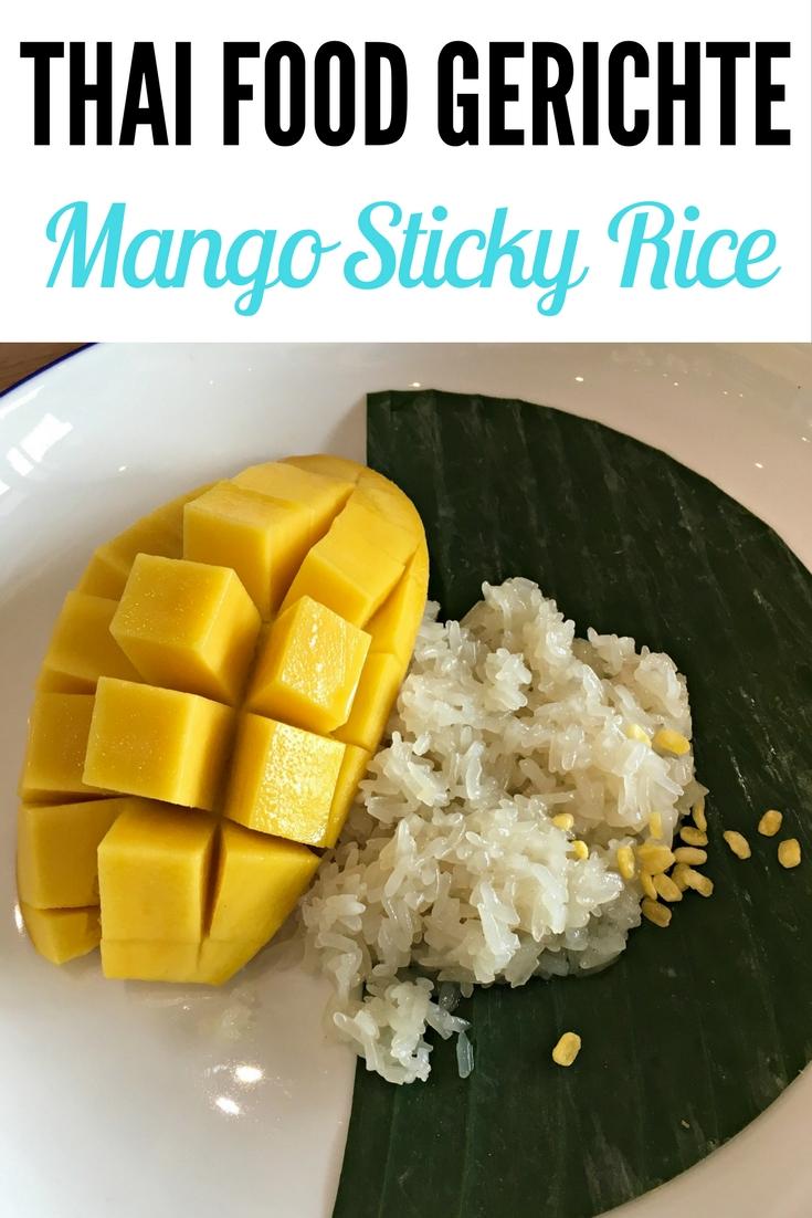 Thai Food Gerichte: Eines meiner Lieblingsgerichte ist Mango Sticky Rice. Lest mehr dazu im Reiseblog: Thailand Essen - 6 leckere Thai Food Gerichte & 1 Warnung