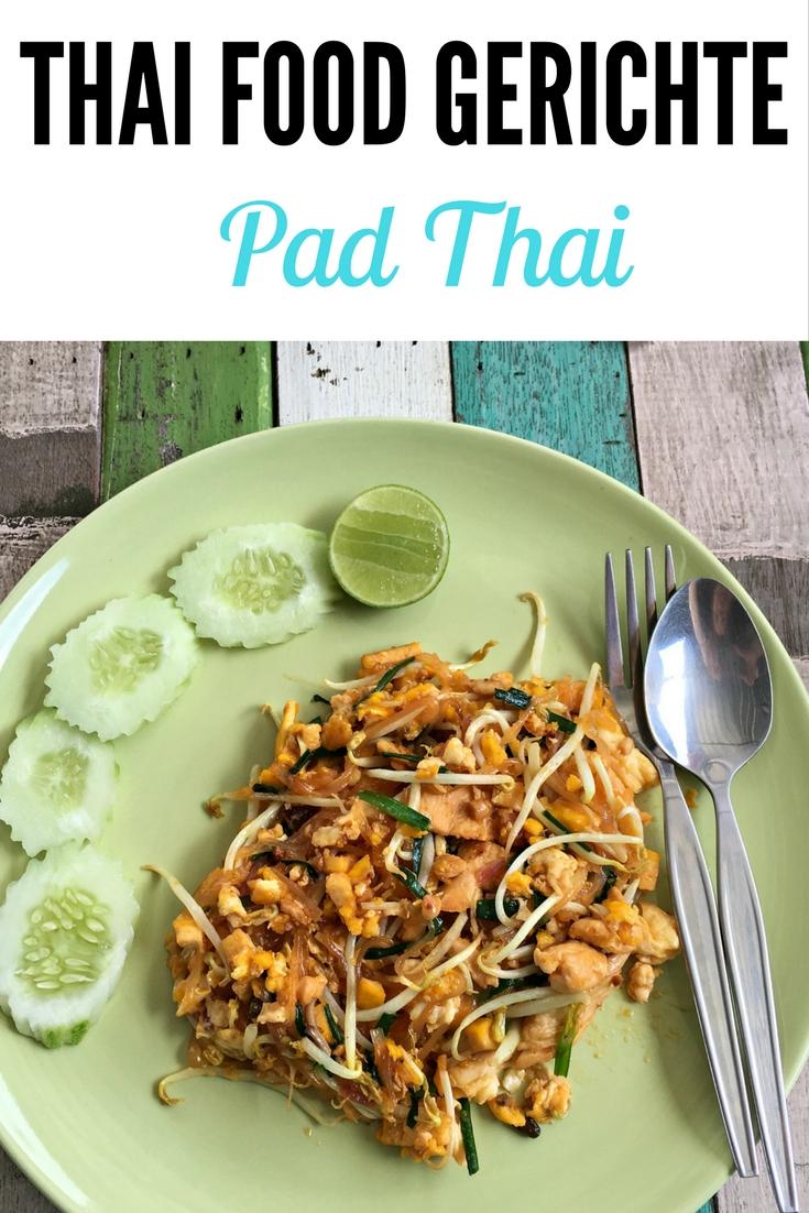 Thai Food Gerichte: Eines meiner Lieblingsgerichte ist Pad Thai. Lest mehr dazu im Reiseblog: Thailand Essen - 6 leckere Thai Food Gerichte & 1 Warnung